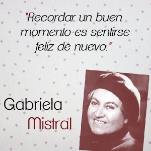 frases de Gabriela Mistral - hermosas frases