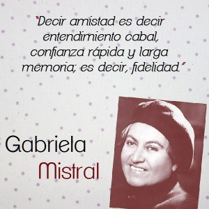 frases de Gabriela Mistral - reflexiones cortas