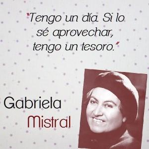 frases de Gabriela Mistral - un dia
