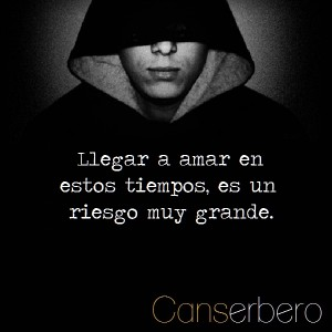 frases del canserbero - frases famosas