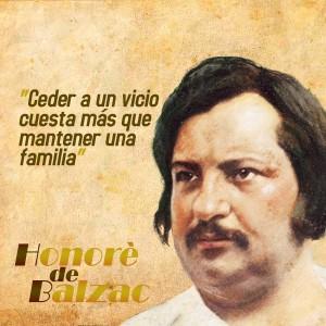 frases de Honorè DeBalzac -  Vicios