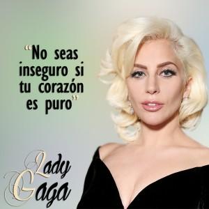 frases de Lady Gaga - Inseguridad