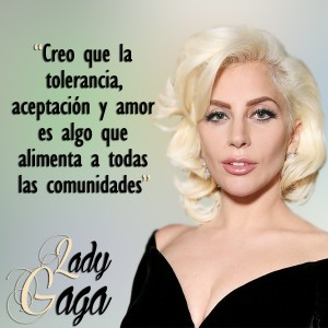 frases de Lady Gaga - Tolerancia